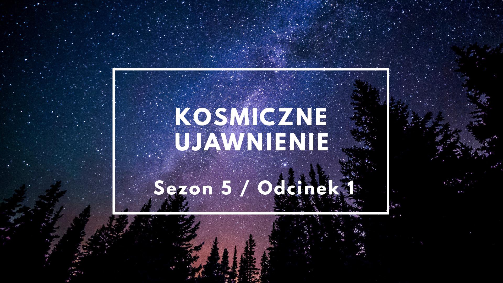 KU: Sezon 5 Odcinek 1 – Historia Układu Słonecznego