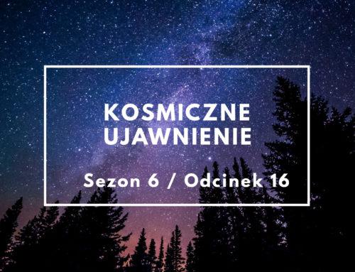 KU: Sezon 06, odcinek 16 – Ujawnienie większego planu – audio