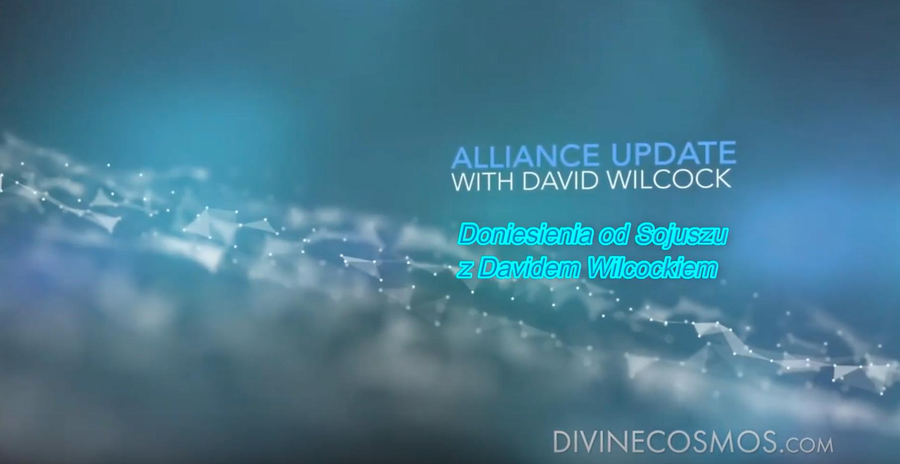 David Wilcock – Doniesienia z Sojuszu