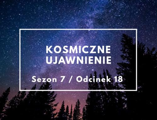 KU: Sezon 07, odcinek 18 – Odkrywanie tajnych pojazdów kosmicznych z Markiem McCandlishem – audio