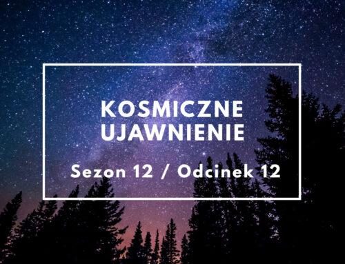 KU: Sezon 12, odcinek 12 – Ratowanie starożytnych technologii kosmitów – audio
