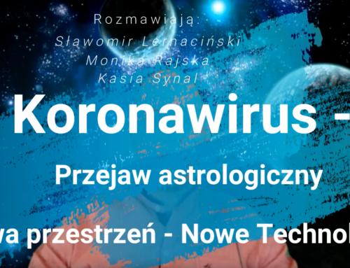 Astrologiczny aspekt koronawirusa – nowa przestrzeń, nowe technologie