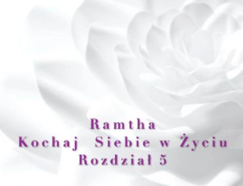Ramtha – Kochaj Siebie w Życiu ( Część 1 Rozdział 5) – audiobook pl