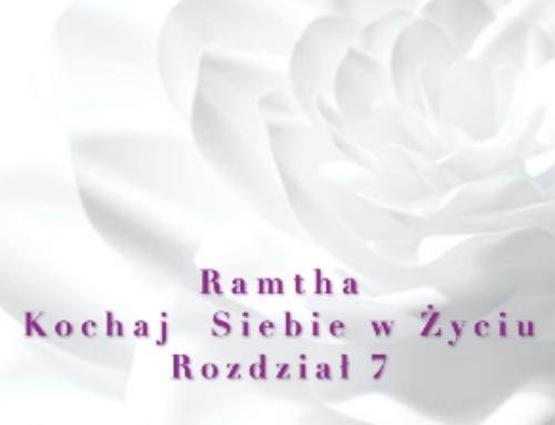 Ramtha – Kochaj Siebie w Życiu ( Część 2 ) Rozdział 7 – audiobook pl