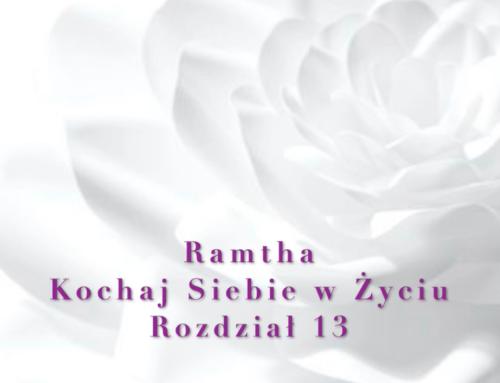 Ramtha – Kochaj Siebie w Życiu ( Część 2 ) Rozdział 13 – audiobook pl