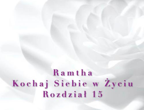 Ramtha – Kochaj Siebie w Życiu ( Część 2 ) Rozdział 15 – audiobook pl