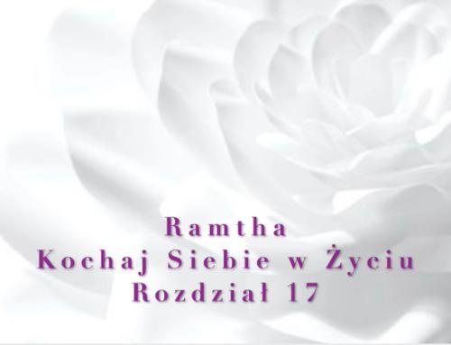 Ramtha – Kochaj Siebie w Życiu ( Część 2 ) Rozdział 17 – audiobook pl