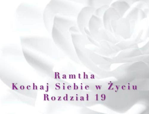 Ramtha – Kochaj Siebie w Życiu ( Część 2 ) Rozdział 19 – audiobook pl